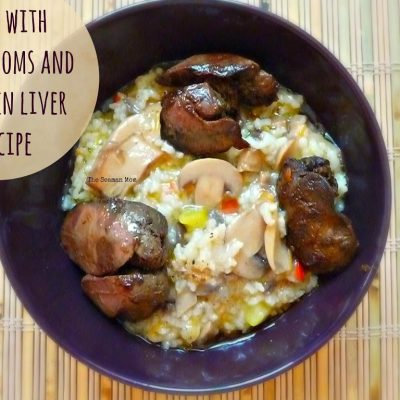 Recipe – Rice with mushrooms and chicken liver