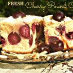 Recipe – Fresh Cherry pound cake
