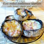 Quick appetizer – Stuffed mushrooms with bacon, cheese and garlic