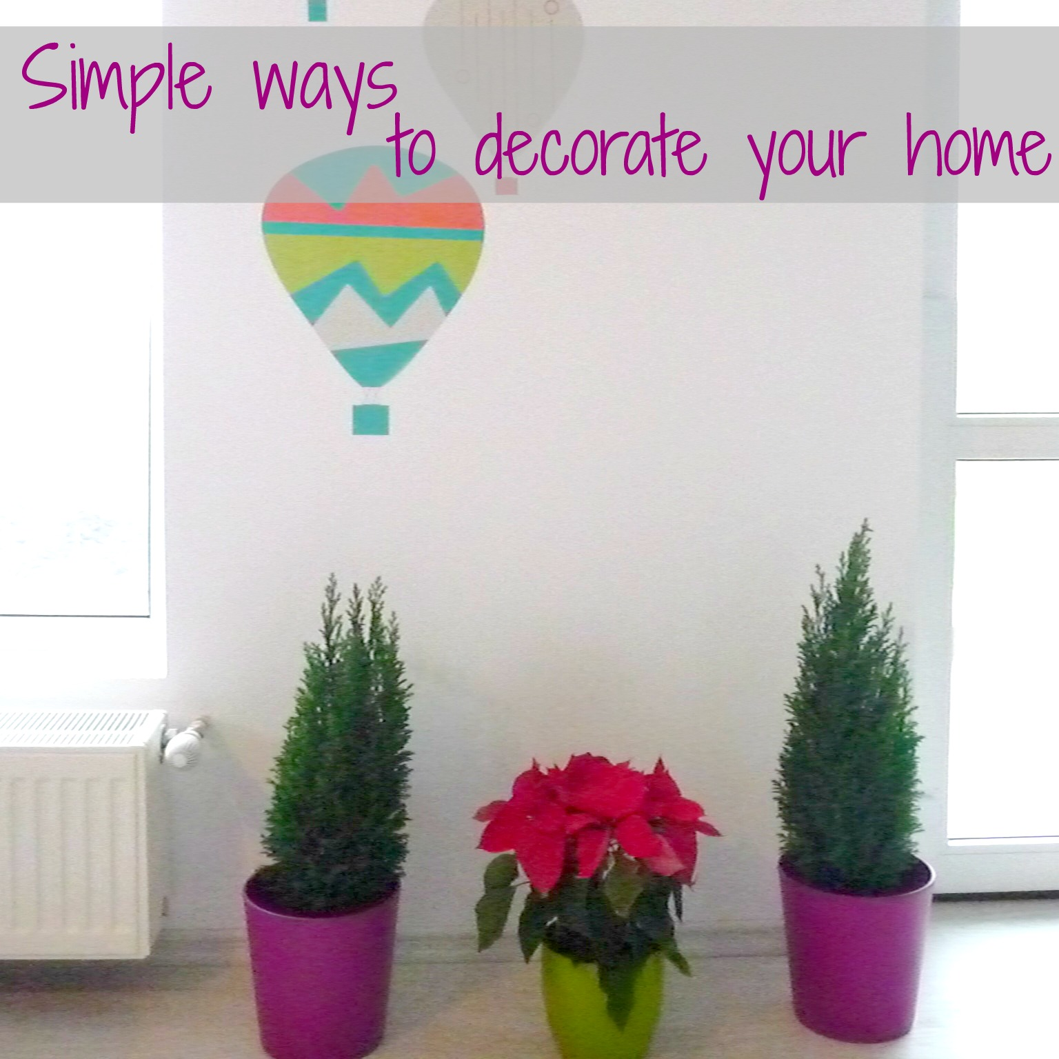 Simple ways to decorate your home for Hire someone to decorate my house