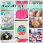 #FoodieFriDIY – Easter Craft and Recipes ideas