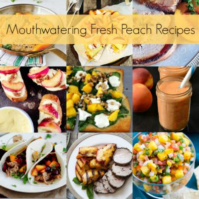 Best Peach Recipes using fresh peaches