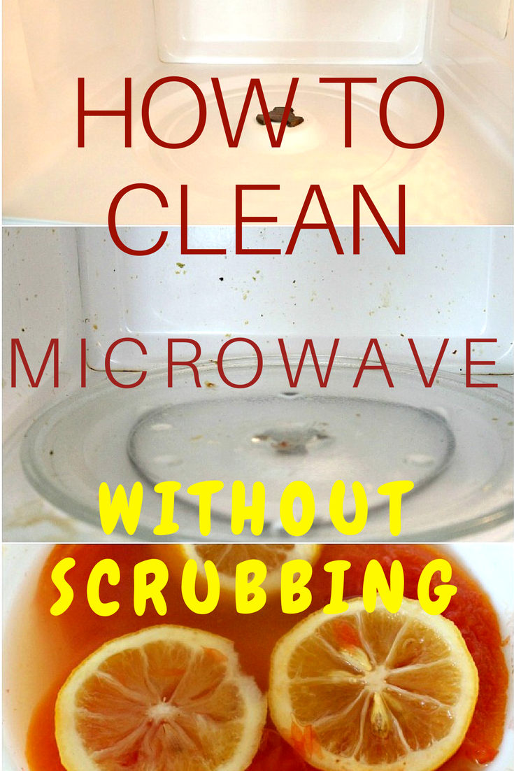 To Clean Microwave Without Scrubbing