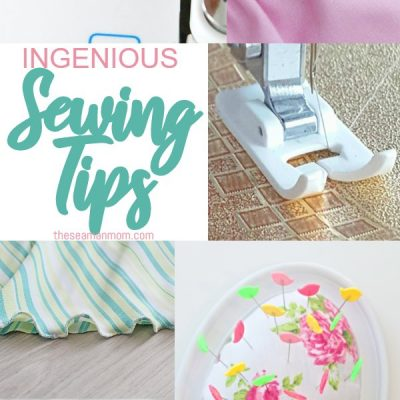 Ingenious sewing tips, tricks & hacks
