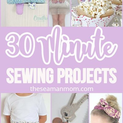 40+ Quick sewing projects under 30 minutes