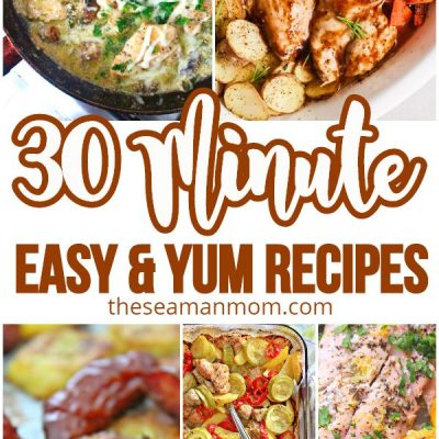 40+ Easy 30 minute meal ideas for busy families